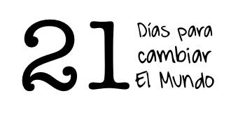 21 días para cambiar el mundo